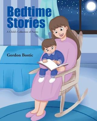 Bedtime Stories: A Child's Collection of Poems (Paperback)