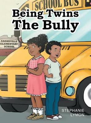 Being Twins: The Bully (Hardback)