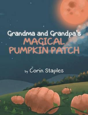 Grandma and Grandpa's Magical Pumpkin Patch (Hardback)