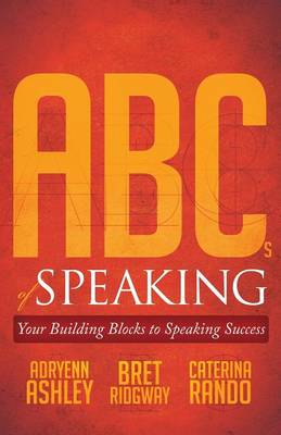 ABCs of Speaking: Your Building Blocks to Speaking Success (Paperback)