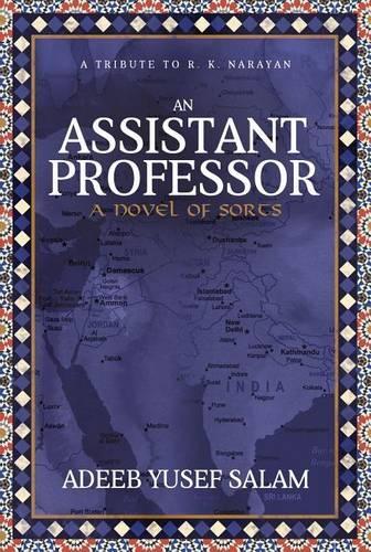 An Assistant Professor: A Novel of Sorts. A Tribute to R. K. Narayan (Hardback)