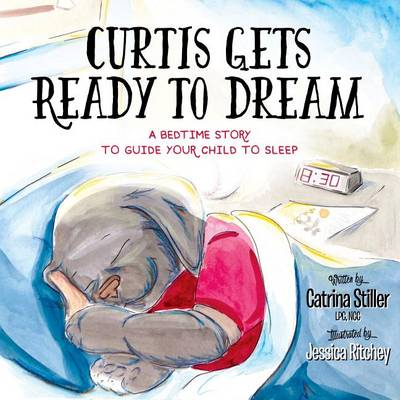 Curtis Gets Ready to Dream: A Bedtime Story to Guide your Child to Sleep (Paperback)