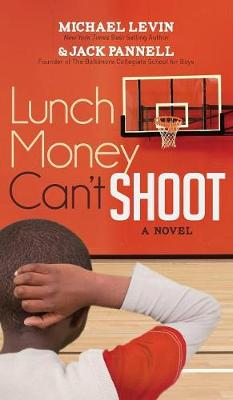 Lunch Money Can't Shoot (Hardback)