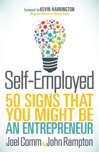 Self-Employed: 50 Signs That You Might Be An Entrepreneur (Paperback)