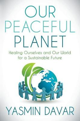 Our Peaceful Planet: Healing Ourselves and Our World for a Sustainable Future (Paperback)