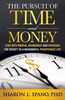 Cover Pursuit of Time and Money: Step into Radical Abundance and Discover the Secret to a Meaningful Prosperous Life