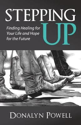 Stepping Up: Finding Healing for Your Life and Hope for the Future (Paperback)