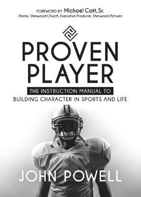 Proven Player: The Instruction Manual to Building Character in Sports and Life (Paperback)