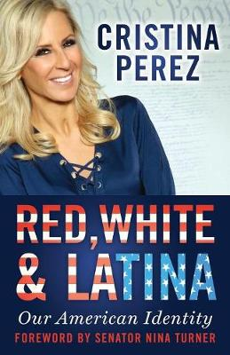 Cover Red, White and Latina: Our American Identity
