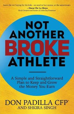 Not Another Broke Athlete: A Simple and Straightforward Plan to Keep and Grow the Money You Earn (Paperback)