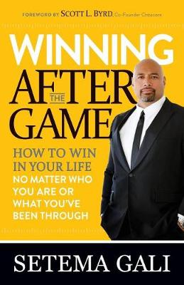 Winning After the Game: How to Win in Your Life No Matter Who You Are or What You've  Been Through (Paperback)