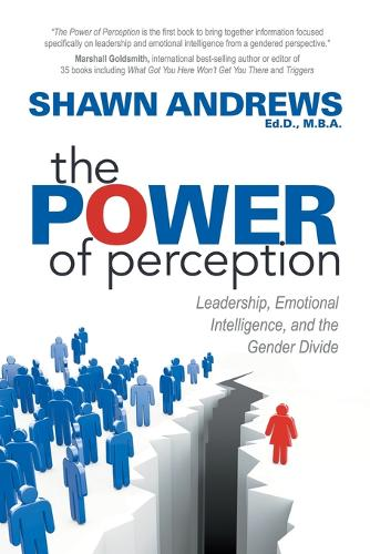 The Power of Perception: Leadership, Emotional Intelligence, and the Gender Divide (Paperback)