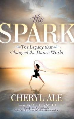 Spark: The Legacy that Changed the Dance World (Paperback)