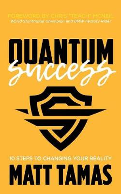 Quantum Success: 10 Steps to Changing Your Reality (Paperback)