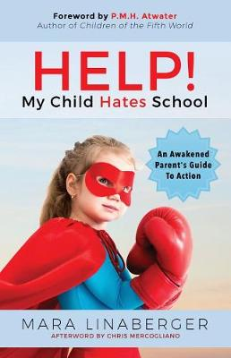 HELP! My Child Hates School: An Awakened Parent's Guide To Action (Paperback)