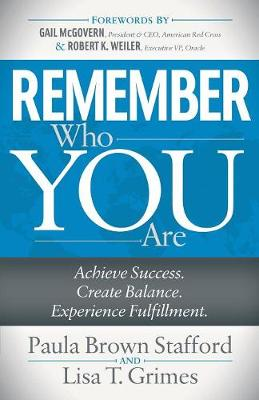 Remember Who You Are: Achieve Success. Create Balance. Experience Fulfillment. (Paperback)