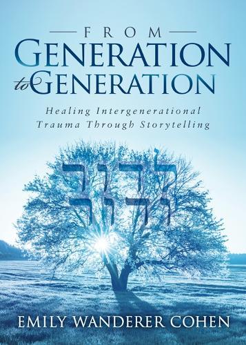 From Generation to Generation: Healing Intergenerational Trauma Through Storytelling (Paperback)