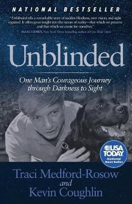 Unblinded: One Man's Courageous Journey Through Darkness to Sight (Paperback)