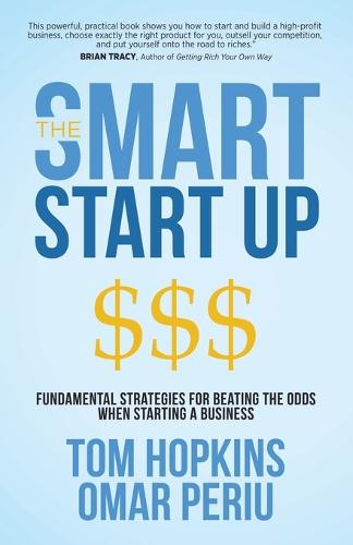 Smart Start Up: Fundamental Strategies for Beating the Odds When Starting a Business (Paperback)