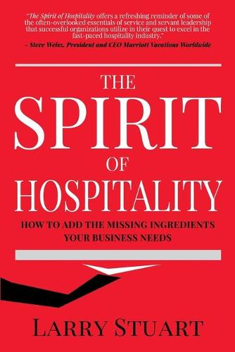 Spirit of Hospitality: How to Add the Missing Ingredients Your Business Needs (Paperback)