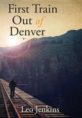 First Train Out of Denver (Hardback)