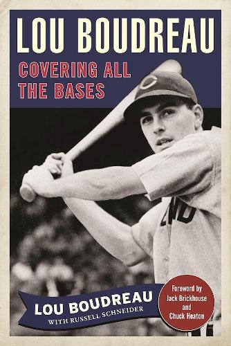 Lou Boudreau: My Hall of Fame Life on the Field and Behind the Mic (Paperback)