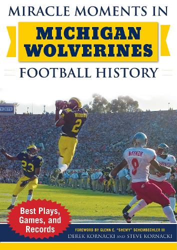 Miracle Moments in Michigan Wolverines Football History: Best Plays, Games, and Records - Miracle Moments (Hardback)