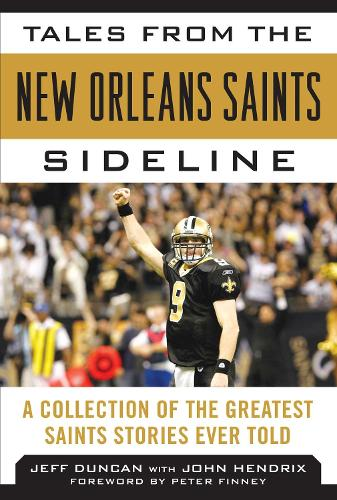 Tales from the New Orleans Saints Sideline: A Collection of the Greatest Saints Stories Ever Told (Hardback)
