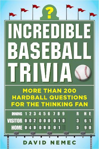 Incredible Baseball Trivia: More Than 200 Hardball Questions for the Thinking Fan (Paperback)