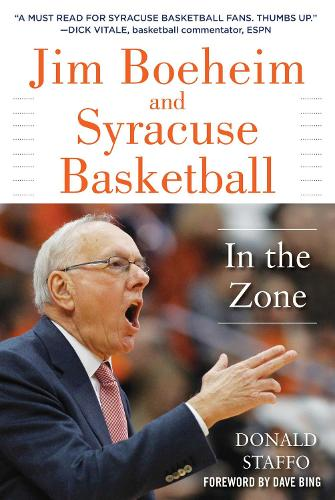 Jim Boeheim and Syracuse Basketball: In the Zone (Hardback)