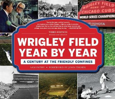 Wrigley Field Year by Year: A Century at the Friendly Confines (Hardback)