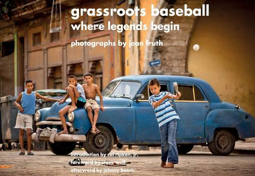 Grassroots Baseball: Where Legends Begin (Hardback)