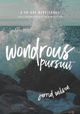 Wondrous Pursuit: Daily Encounters with an Almighty God (Paperback)