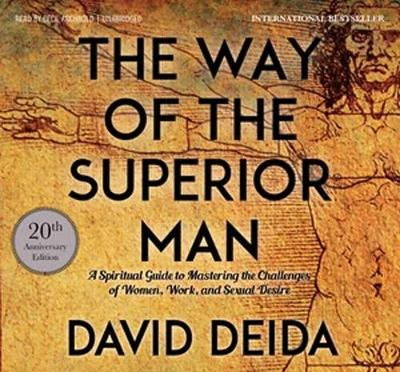 The Way of the Superior Man: A Spiritual Guide to Mastering the Challenges of Women, Work, and Sexual Desire (20th Anniversary Edition) (CD-Audio)