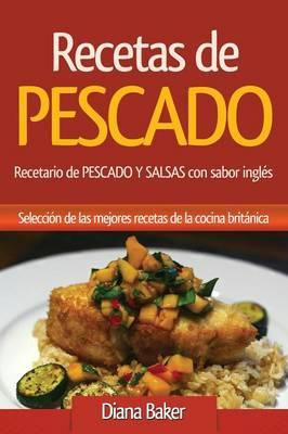 Recetas de Pescado Con Sabor Ingl s: Recetario de Pescado y Salsas Con Sabor Ingl s (Paperback)