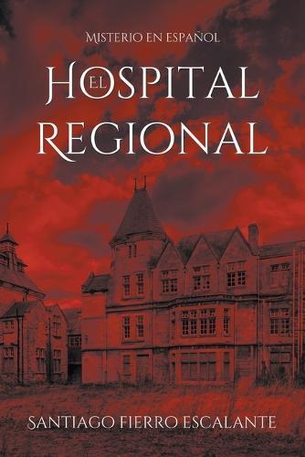 El Hospital Regional: Misterio En Espa ol - Misterio en Espanol 2 (Paperback)