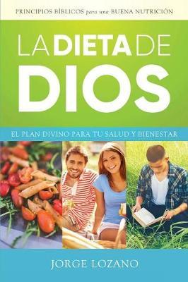 La Dieta de Dios: El Plan Divino Para Tu Salud y Bienestar (Paperback)
