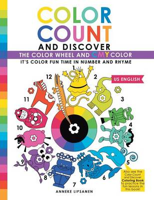 Color Count and Discover: The Color Wheel and Cmy Color (Paperback)