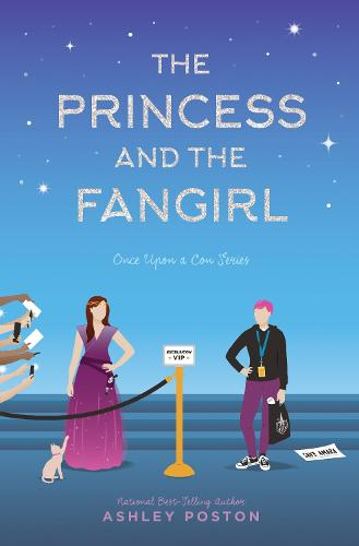 The Princess and the Fangirl: A Geekerella Fairytale - Once Upon a Con (Hardback)