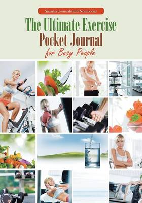 The Ultimate Exercise Pocket Journal for Busy People (Paperback)