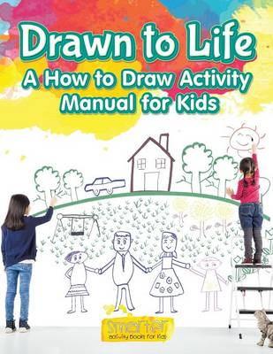 Drawn to Life: A How to Draw Activity Manual for Kids (Paperback)
