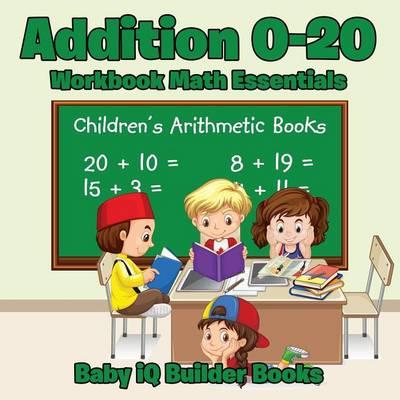 Addition 0-20 Workbook Math Essentials Children's Arithmetic Books (Paperback)