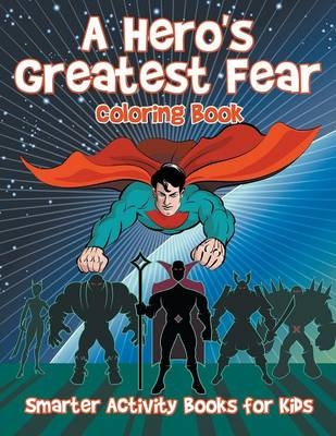 A Hero's Greatest Fear Coloring Book (Paperback)