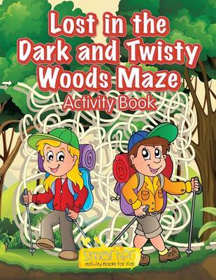 Lost in the Dark and Twisty Woods Maze Activity Book (Paperback)