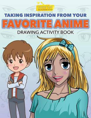 Taking Inspiration from Your Favorite Anime: Drawing Activity Book (Paperback)