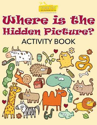 Where Is the Hidden Picture? Activity Book (Paperback)