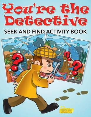 You're the Detective: Seek and Find Activity Book (Paperback)