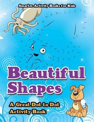 Beautiful Shapes: A Great Dot to Dot Activity Book (Paperback)
