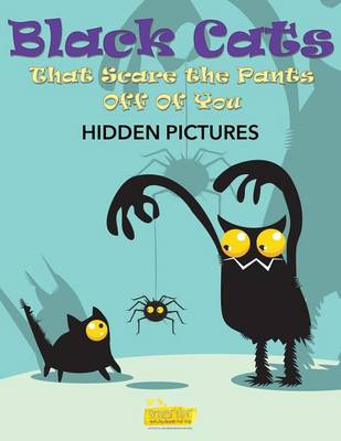 Black Cats That Scare the Pants Off of You (Paperback)