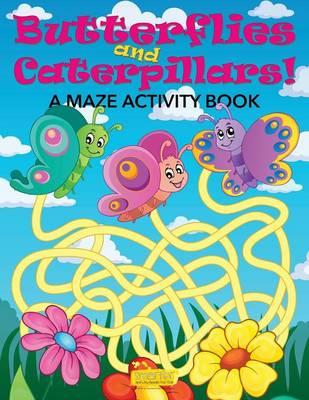 Butterflies and Caterpillars! a Maze Activity Book (Paperback)